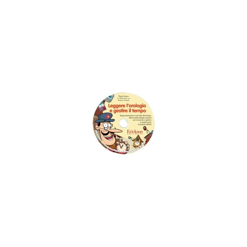 Leggere l'orologio e gestire il tempo (CD-ROM)